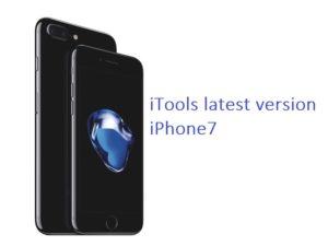 iTools latest iPhone7